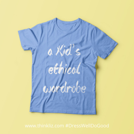 Kid's ethical wardrobe.